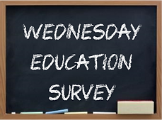 Wednesday Education Survey