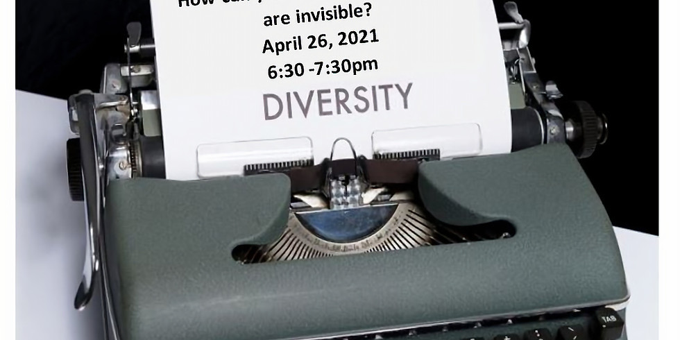 April Diversity Chat: How can you be accessible if you are invisible?