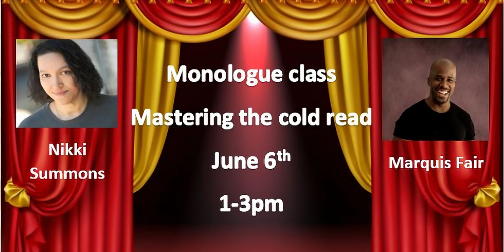 Monologue class- Mastering the Cold Read