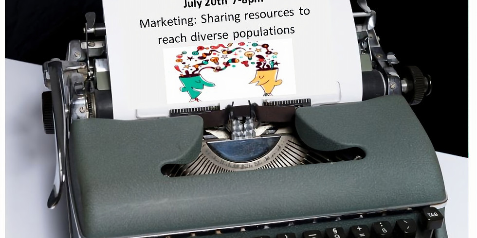 July Diversity Chat- Marketing Sharing resources to reach Diverse populations