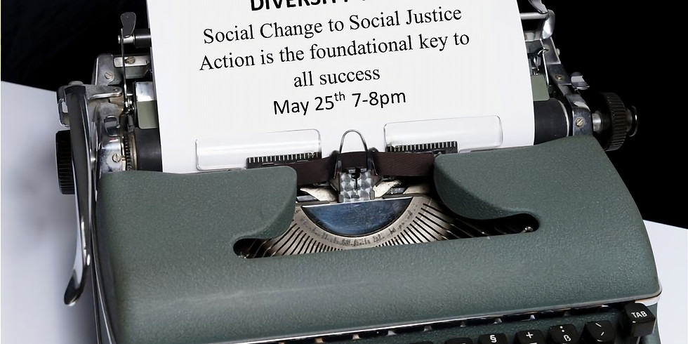 May Diversity Chat: Social Change to Social Justice