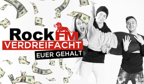 Rock FM Verdreifacht euer Gehalt