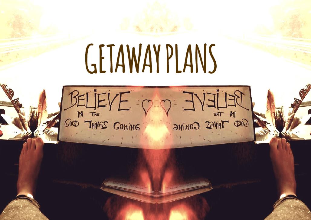 Getaway Plans, Manawa