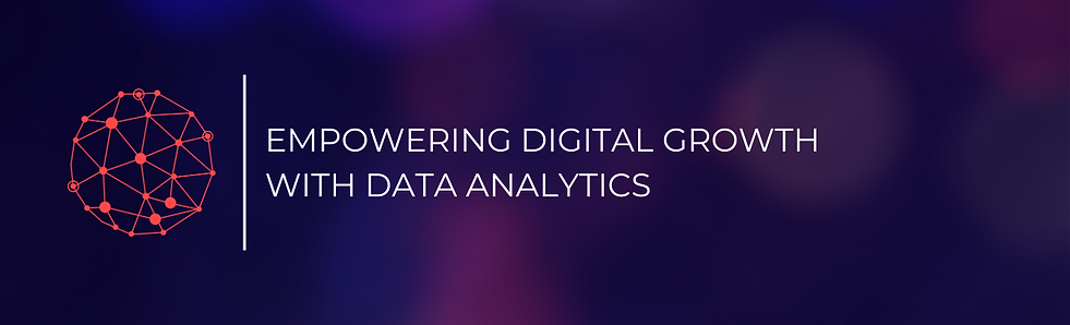 EMPOWERING GROWTH WITH DATA, ANALYTICS &