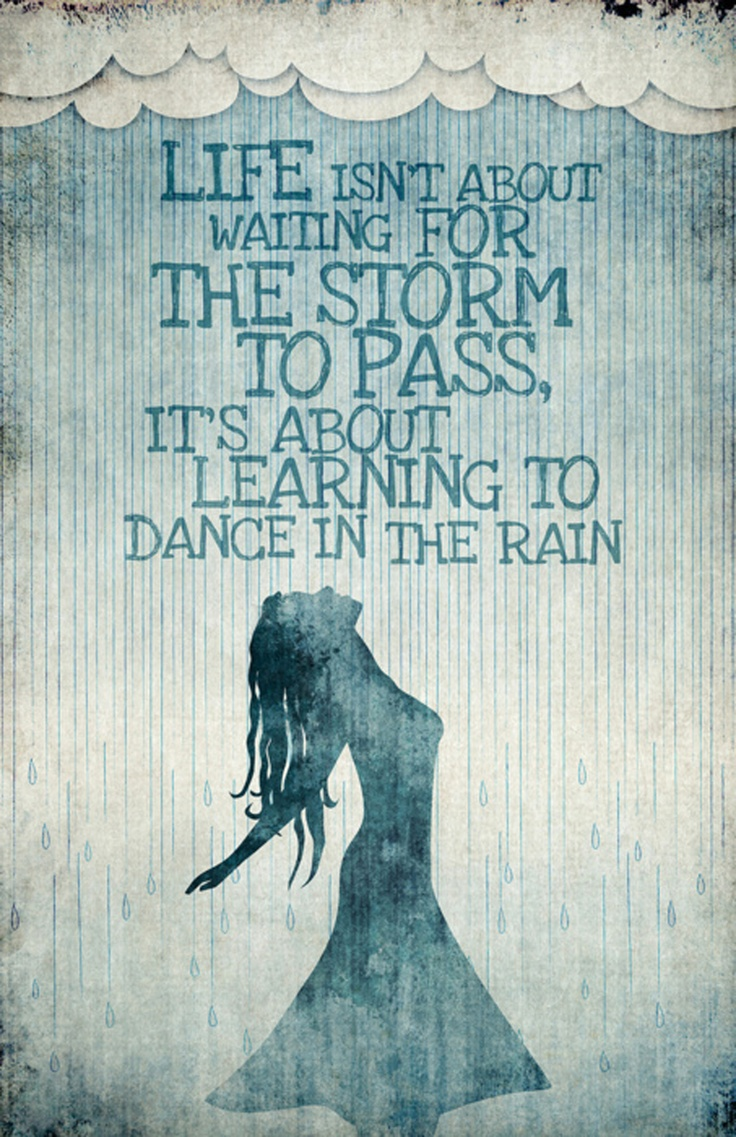 Life Dancing In The Rain Quote Unique Dance In The Rain Take Cover In A Storm  Parenting In The