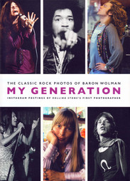 My Generation: The Classic Rock Photos of Baron Wolman