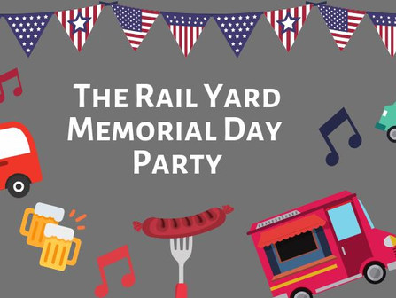The Rail Yard Memorial Day Party