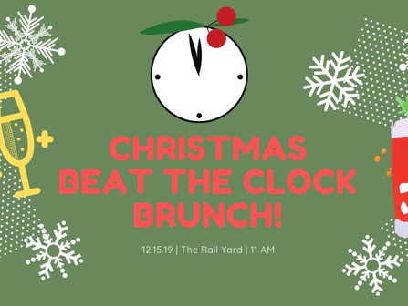 Christmas Beat The Clock Brunch at The Rail Yard