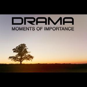 Drama - Moments of Importance.jpg