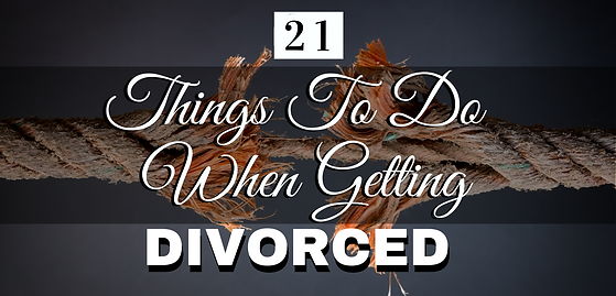 21 Things to Do When Facing Divorce.png