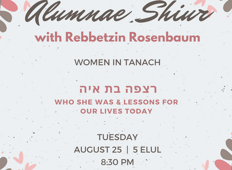 Alumnae Shiur, August 25th