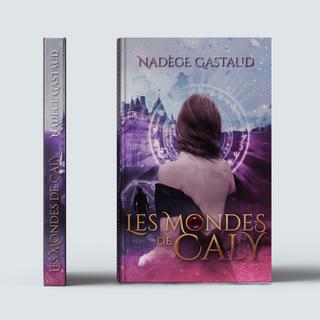 Les Mondes de Caly Tome 1 - Nadège Gastaud