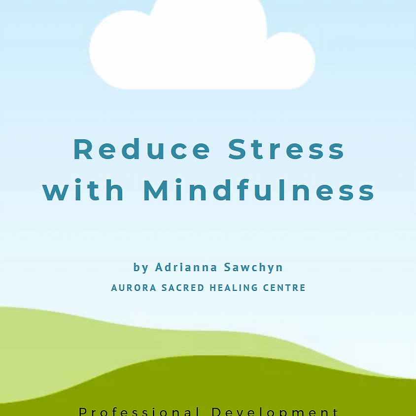 Reduce Stress with Mindfulness