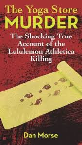 The New Book On The Lululemon Murder