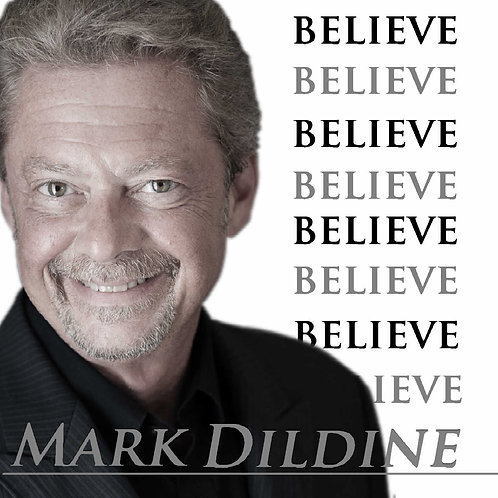 Believe, Mark Dildine