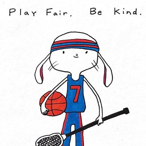 18 - Play fair. Be kind.