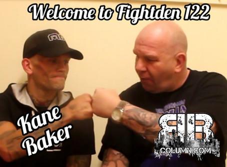 Welcome to Fightden 122 - Kane Baker