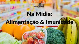Globo - EU Atleta: Quais alimentos enfraquecem a imunidade?