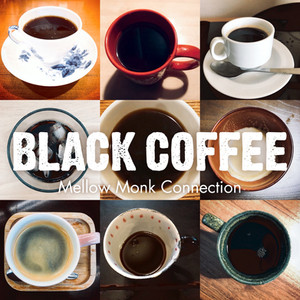Mellow Monk Connection / 3rd Single「Black Coffee」