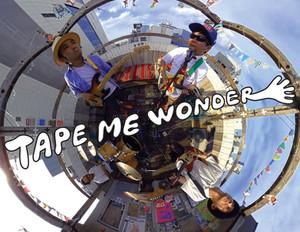 TAPE ME WONDER / 購入特典のお知らせ(最終版)