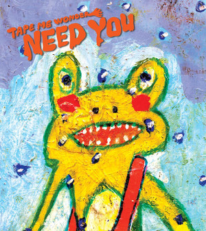 TAPE ME WONDER / 1st Album「NEED YOU」