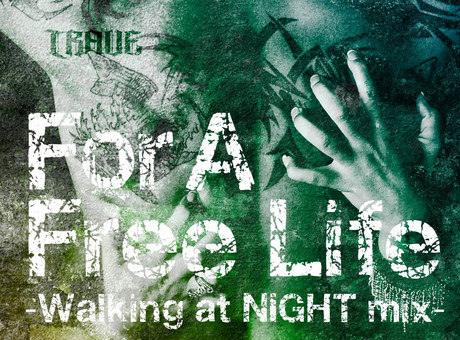 TRAVE / 1st Single「For a Free Life (Walking at NIGHT mix)」配信開始!