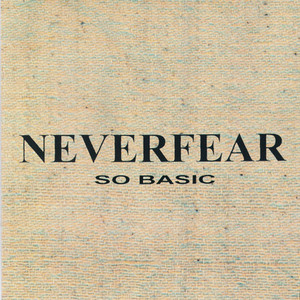 NEVERFEAR / 2nd Mini Album「SO BASIC」