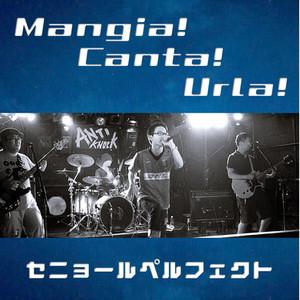 Senor Perfecto / Best Album「Mangia!Canta!Urla!」