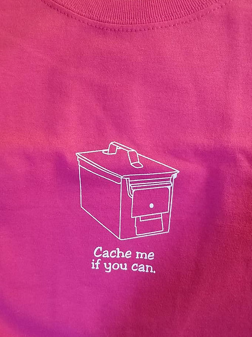 Cache me if you can, Pink T-Shirt