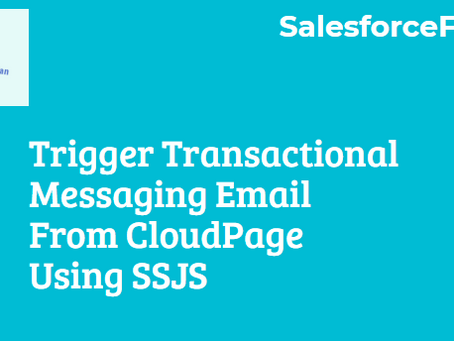 Trigger Transactional Messaging Email From CloudPage Using SSJS