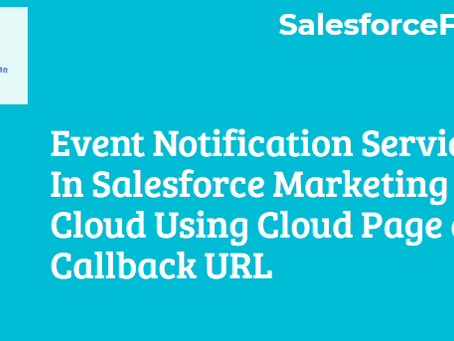 Event Notification Service In Salesforce Marketing Cloud Using Cloud Page as Callback URL