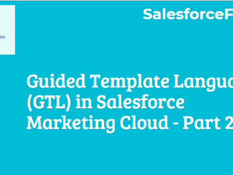 Guided Template Language (GTL) in Salesforce Marketing Cloud (Part 2)