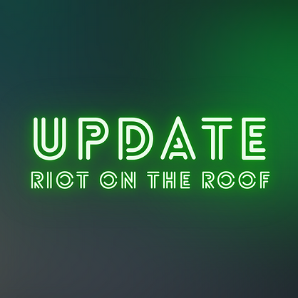 UPdate riot on the roof.png