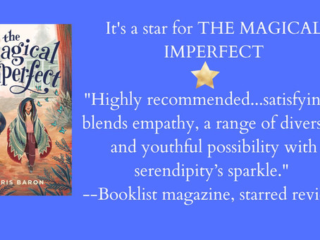 Booklist STARRED REVIEW for THE MAGICAL IMPERFECT! Read the Full Review Here: Click the box!