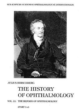 Hirschberg: The History of Ophthalmology. Vol. 11/1c.