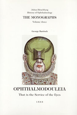 Hirschberg: The History of Ophthalmology. The Monographs. Vol. 3.