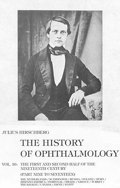 Hirschberg: The History of Ophthalmology. Vol. 10.