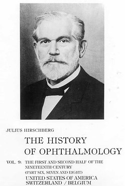 Hirschberg: The History of Ophthalmology. Vol. 9.