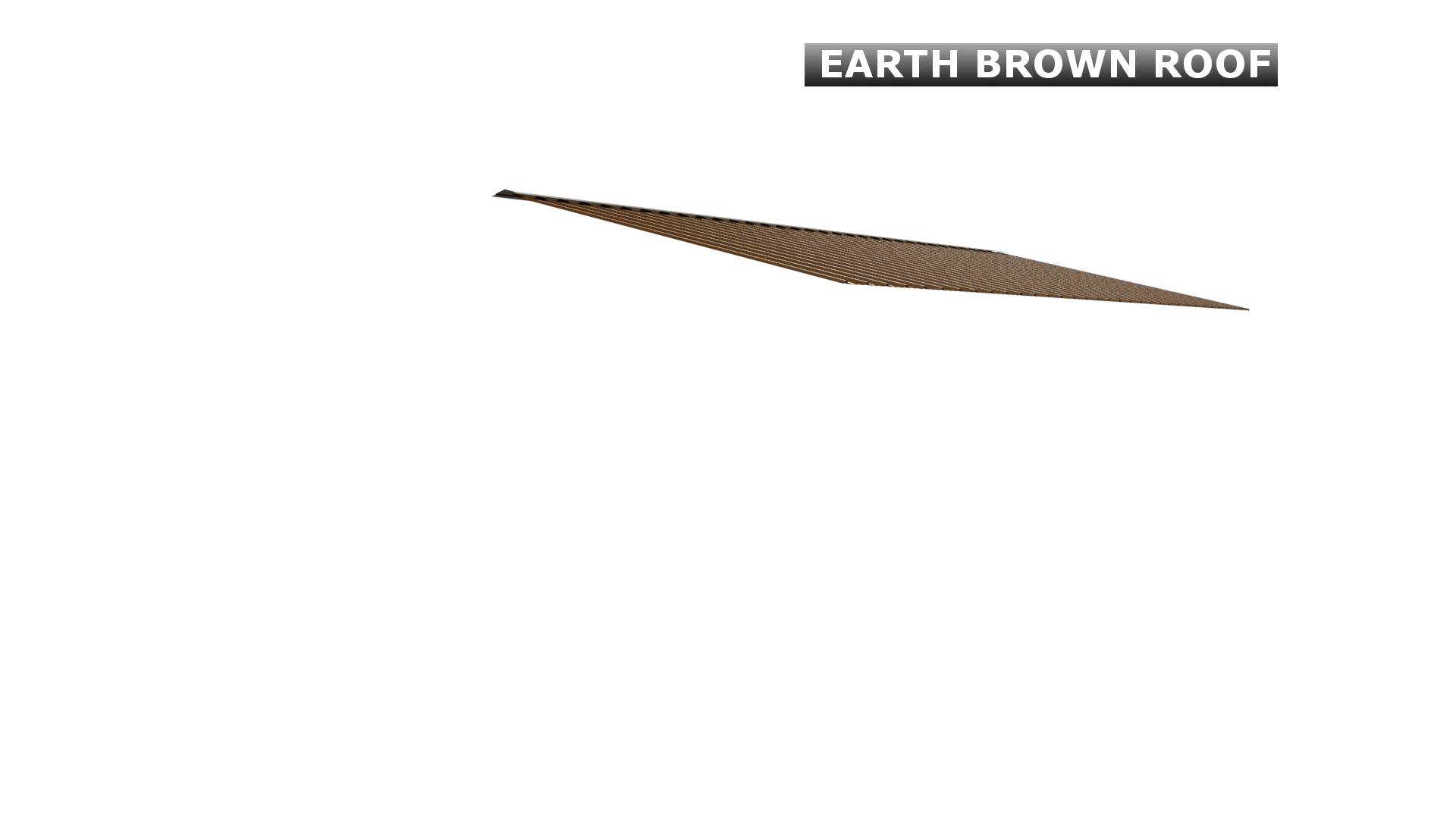EARTH BROWN ROOF