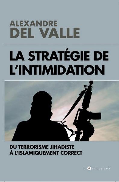 Alexandre Del Valle - Stratégie de l'intimidation - Editions Toucan L'Artilleur