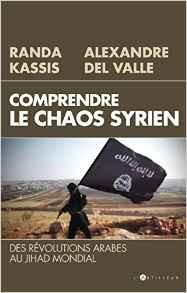 NOUVELLE PARUTION: Comprendre le Chaos syrien: Des révolutions arabes au jihad mondial