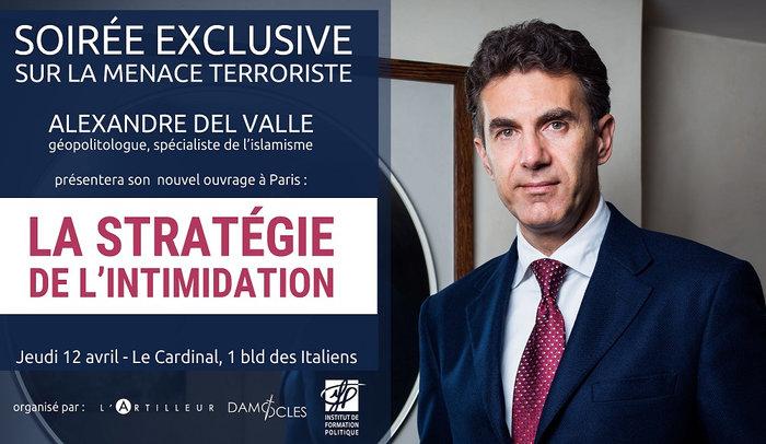 ⚫ Dernières places disponibles !Soirée exclusive sur la menace terroriste avec Alexandre Del Valle