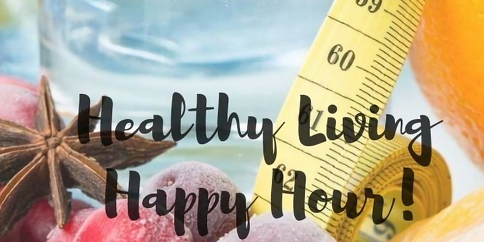 Healthy Living Happy Hour-Meal Prep Edition