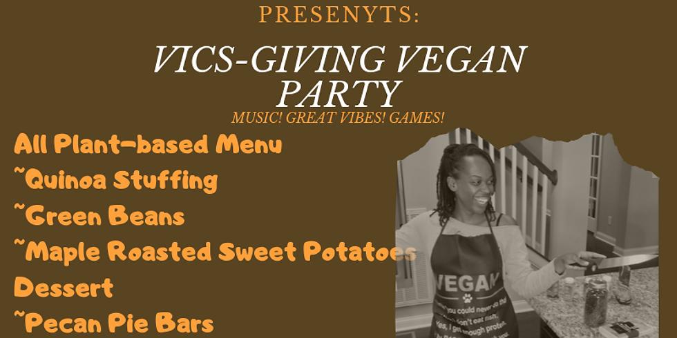 Vics'Giving  Vegan Party