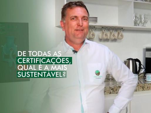 De Todas as Certificações, qual é a Mais Sustentável?