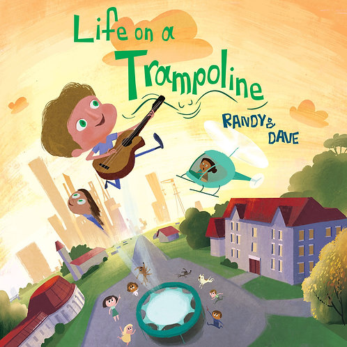 Life on a Trampoline by Randy & Dave by Randy & Dave