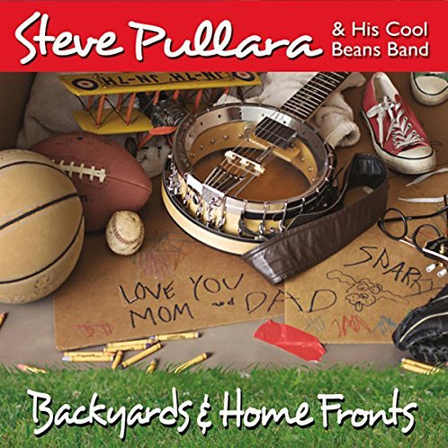 Backyards & Home Fronts by Steve Pullara by Cool Beans Music, LLC