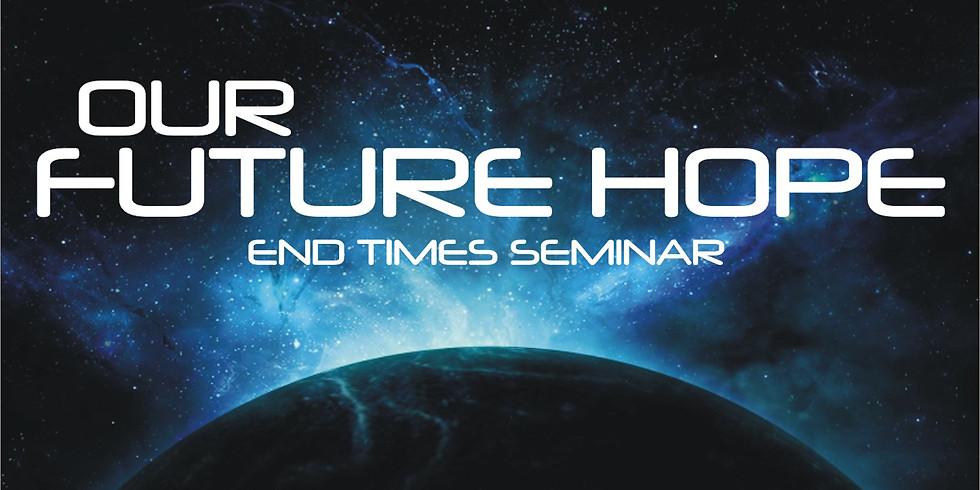 Our Future Hope - End Times Seminar