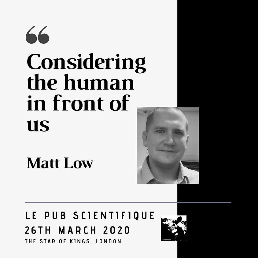 Le Pub Scientifique London - Matt Low