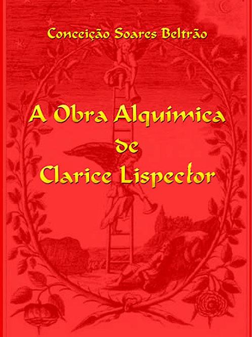A OBRA DE ALQUÍMICA DE CLARICE LISPECTOR